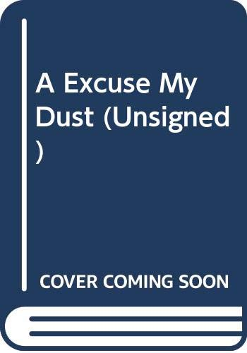 9789072191748: A Excuse My Dust (Unsigned)
