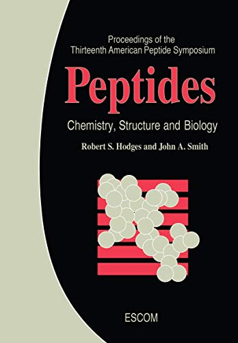 Peptides: Chemistry, Structure and Biology (American Peptide Symposia): Smith, John A., Hodges, ...