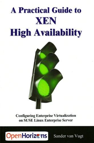 9789072389084: A Practical Guide to XEN High Availability: Configuring Enterprise Virtualization on SUSE Linux Enterprise Server