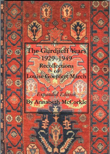 9789072395788: The Gurdjieff Years 1929-1949 Recollections of Louise Goepfert March