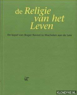 DE RELIGIE VAN HET LEVEN De kapel: Simons, Ludo (redactie)