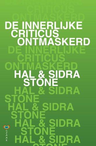 9789072455260: De innerlijke criticus ontmaskerd / druk 6: maak van deze vijand een bondgenoot met de Voice dialogue methode