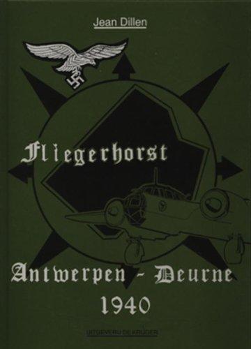Fliegerhorst: Antwerpen-Deurne 1940 (Dutch and English Edition): Dillen, Jean