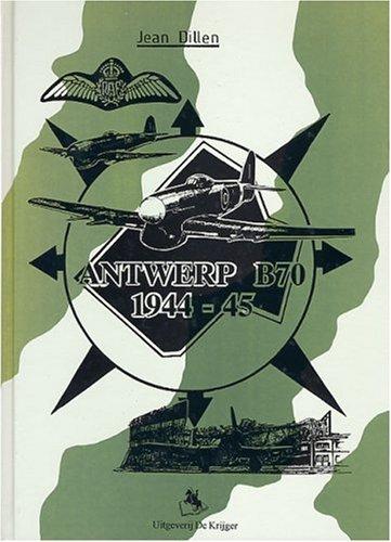 Antwerp B-70 1944-45 (Dutch Edition): Dillen, Jean