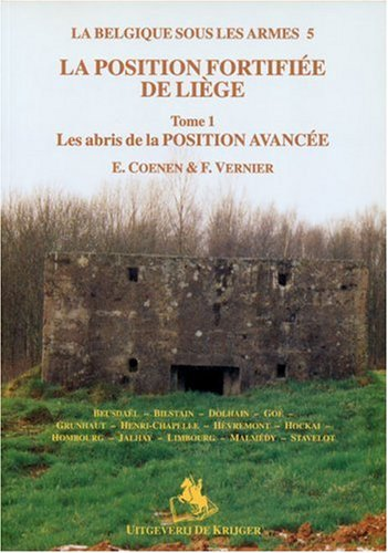 9789072547545: LA Position Fortifiee De Liege: Tome I Les Abris De La Position Avancee