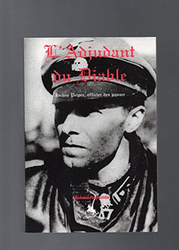 9789072547972: L'adjudant du Diable. Jochen Peiper, officier des panzer.