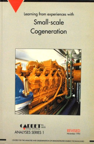 9789072647221: Learning From Experiences with Small-scale Cogeneration (CADDET Analyses Series, No. 1 - Revised 1995)