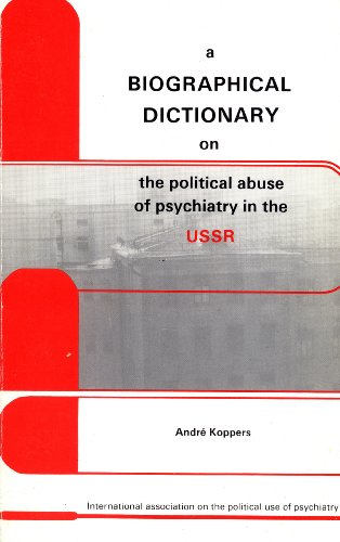 A Biographical Dictionary on the Political Abuse of Psychiatry in the USSR: Andr? Koppers