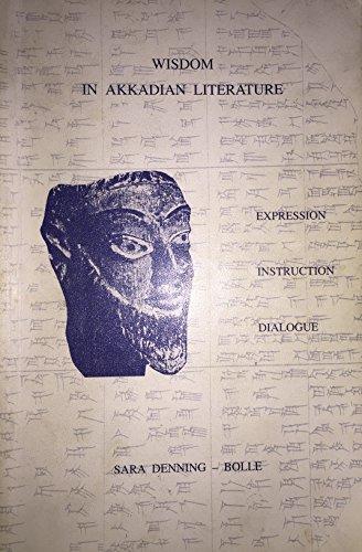9789072690043: Wisdom in Akkadian literature: Expression, instruction, dialogue (Memoires de la Societe d'etudes Orientales