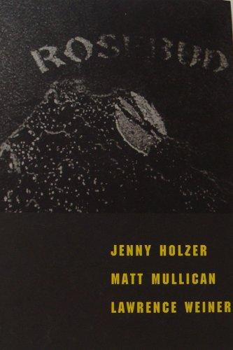 Rosebud: Jenny Holzer, Matt Mullican and Lawrence: Jenny Holzer, Matt