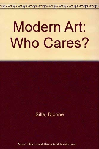 Modern Art : Who Cares?