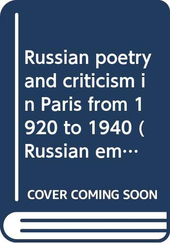 9789072922014: Russian poetry and criticism in Paris from 1920 to 1940 (Russian emigré literature in the twentieth century) (Dutch Edition)