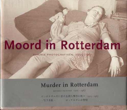 9789072971227: Murder in Rotterdam: Photographs, 1905-67