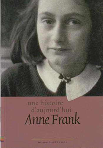 9789072972231: Une histoire d'aujourd'hui Anne Frank