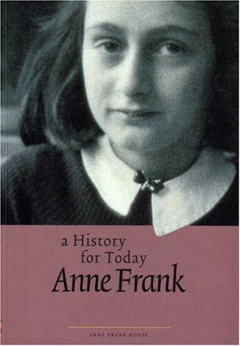 Anne Frank: A History for Today: METSELAAR, MENNO;Rol, Ruud