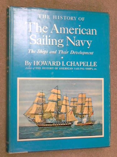 The History of The American Sailing Navy: Howard I. Chapelle