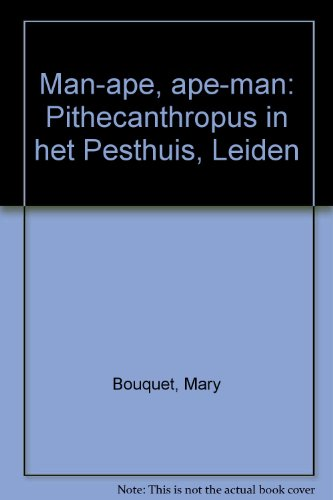 9789073239142: Man-ape, ape-man: Pithecanthropus in het Pesthuis, Leiden