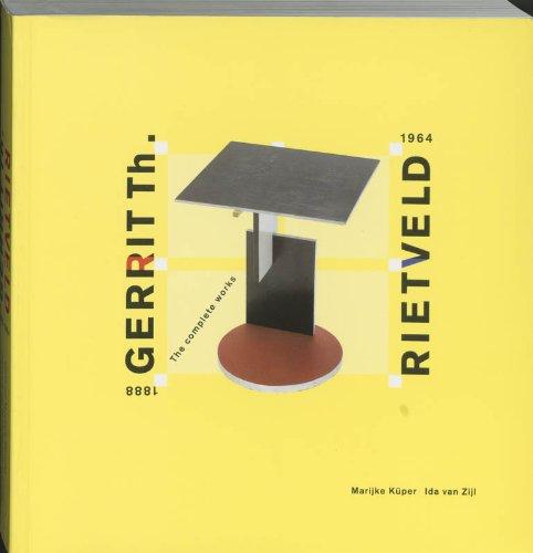 Gerrit Th. Rietveld 1888-1964: The Complete Works.: Kuper, Marijke and