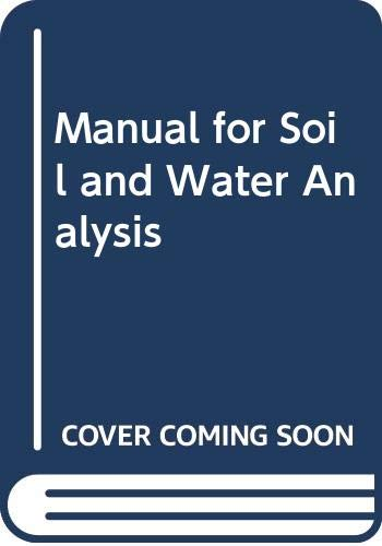 Manual for Soil and Water Analysis: Buurman, P. et
