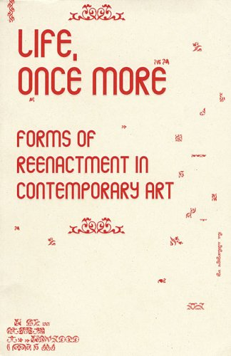 9789073362642: Life, Once More: Forms Of Reenactment In Contemporary Art (Performance Art)