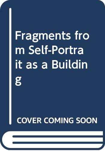 9789073501355: Fragments from Self-Portrait as a Building (English and Dutch Edition)