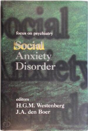 Social Anxiety Disorder (Focus on psychiatry): Westenberg, H. G.