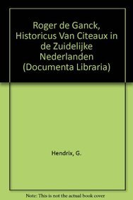 Roger de Ganck, historicus van Cîteaux in de Zuidelijke Nederlanden: HendrixG.,