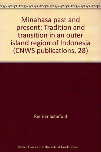 Minahasa past and present: tradition and transition in an outer island region of Indonesia: ...