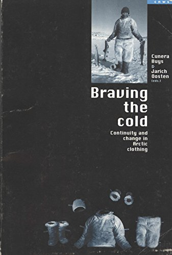 9789073782723: Braving the cold: Continuity and change in Arctic clothing (CNWS publications)
