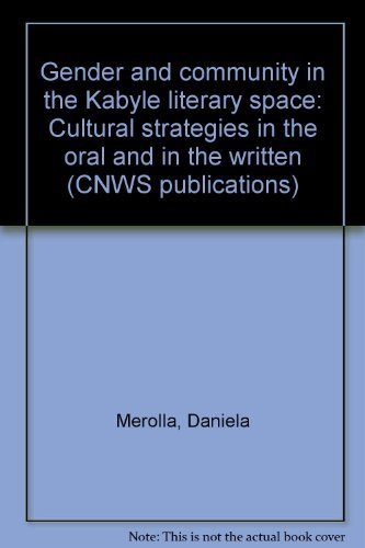 Gender and Community in the Kabyle Literary Space: Cultural Strategies in the Oral and in the ...