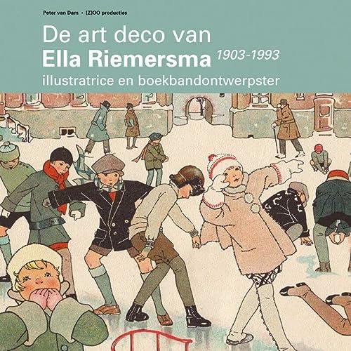 9789074009683: De art deco van Ella Riemersma: illustratrice en boekbandontwerpster (1903-1993)