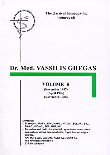 Classical Homeopathic Lectures - Volume B: Vassilis Ghegas