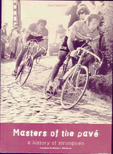 Masters of the Pavé, A History of Strongmen: Pascal Sergent