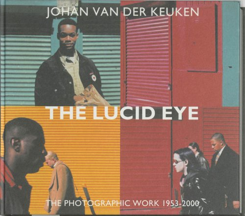 L'Oeil Lucide/ The Lucide Eye. L'Oeuvre Photographique: Keuken, Johan van