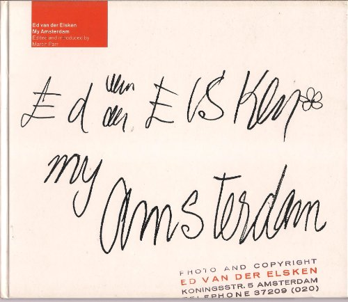 My Amsterdam. Edited and introduced by Martin Parr. - ELSKEN, ED VAN DER - MARTIN PARR [ED.].