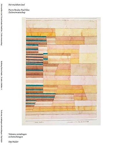 9789074241342: Het vruchtbare land / druk 1: Pierre Boulez Paul Klee; zielsverwantschap