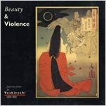 9789074271103: Yoshitoshi - Beauty and Violence: Japanese Prints, 1839-1892