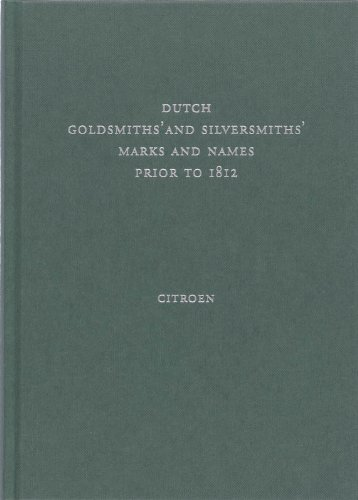 Dutch Goldsmiths'and Silversmiths' Marks and Names prior to 1812. A descriptive and critical repe...