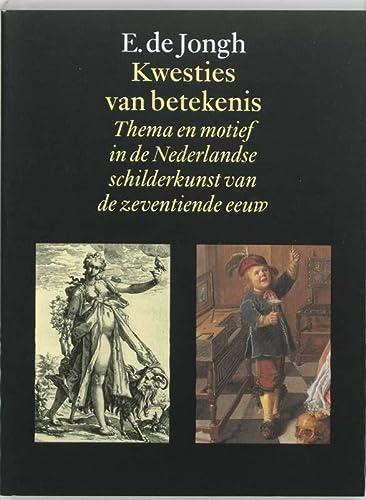 9789074310147: Kwesties van betekenis: thema en motief in de Nederlandse schilderkunst van de zeventiende eeuw