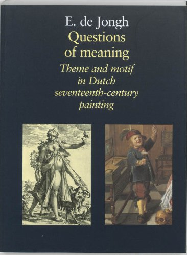 9789074310642: Questions of Meaning: Theme and Motif in Dutch Seventeenth-Century Painting
