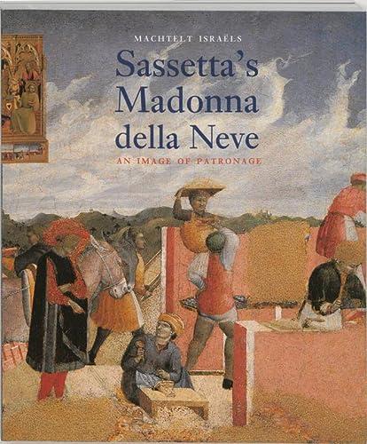 9789074310925: Sassetta's Madonna Della Neve: An Image of Patronage