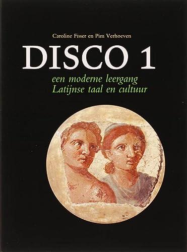 Disco I. Een moderne leergang Latijnse taal en cultuur.: FISSER, C., and P. VERHOEVEN,