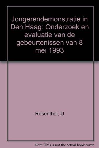 Jongerendemonstratie in Den Haag. Onderzoek en evaluatie van de gebeurtenissen van 8 mei 1993.: ...