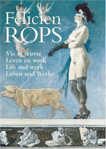 Félicien Rops. Life and Work