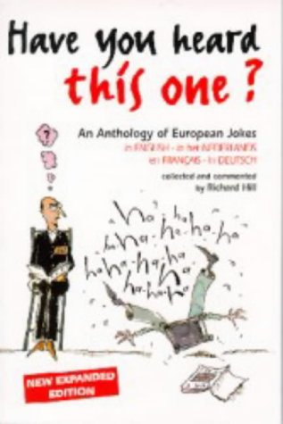 Have You Heard This One? An Anthology of European Jokes in English - in het nederlands - en franc...