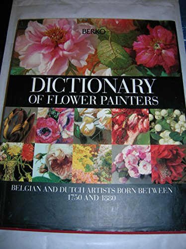 9789074524063: Dictionary of Belgian and Dutch flower painters born between 1750 and 1880