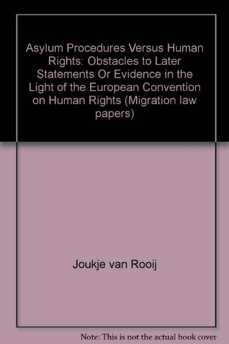 Asylum procedures versus human rights : obstacles to later statements or evidence in the light of ...