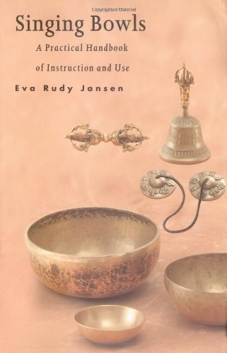 9789074597012: Singing Bowls: A Practical Handbook of Instruction and Use