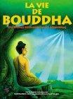 9789074597203: La vie de Bouddha : Du prince Siddharta au Bouddha