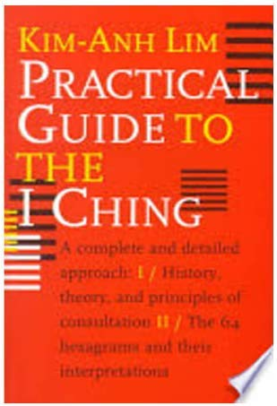 Practical Guide to the I Ching: Kim-Anh Lim